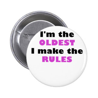 Im the Oldest I Make the Rules 2 Inch Round Button