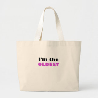 Im the Oldest Large Tote Bag