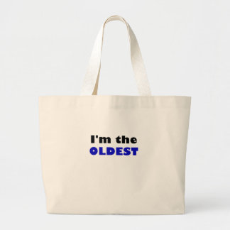 I'm the Oldest Large Tote Bag