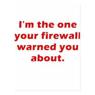 Im the One Your Firewall Warned You About Postcard