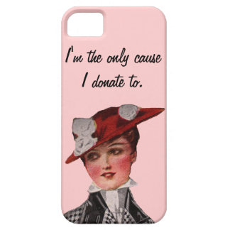 I'm The Only Cause I Donate To iPhone SE/5/5s Case