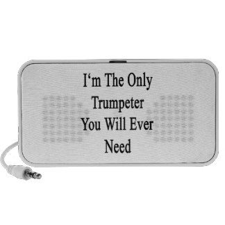 I'm The Only Trumpeter You Will Ever Need Portable Speaker