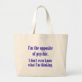I'm the opposite of psychic large tote bag