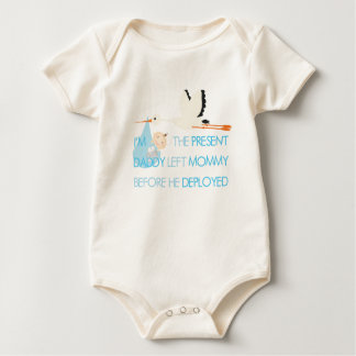 I'm the Present Daddy left before he Deployed Baby Bodysuit