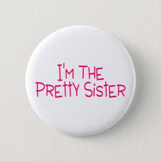 Im The Pretty Sister Pinback Button