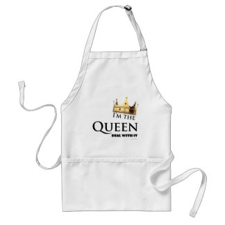 I'm the Queen- Deal with it Adult Apron