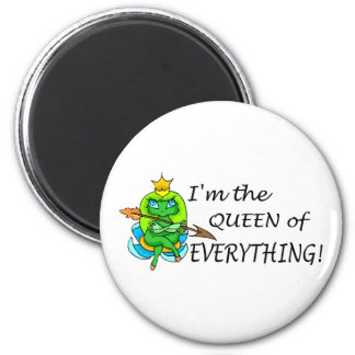 Im The Queen Of Everything Refrigerator Magnet