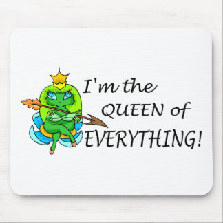 Im The Queen Of Everything Mouse Pad