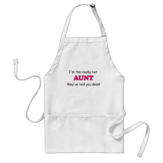 I'M THE REALLY HOT AUNT THEY'VE TOLD YOU ABOUT.png Adult Apron
