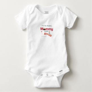 I'm The Reason Mommy Needs A Break Baby Onesie