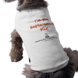 I'm the Replacement Kid! T-Shirt