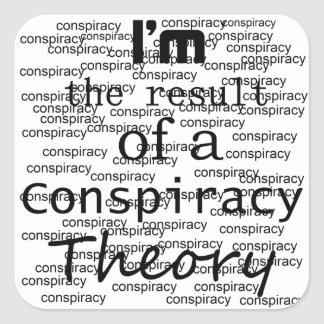 I'm the result of a Conspiracy Theory Sticker