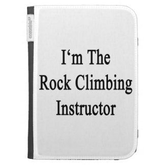 I'm The Rock Climbing Instructor Kindle 3 Cases