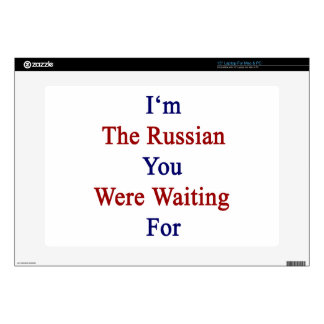 I'm The Russian You Were Waiting For Decal For Laptop