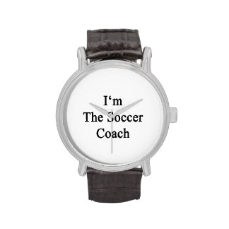 I'm The Soccer Coach Wrist Watches