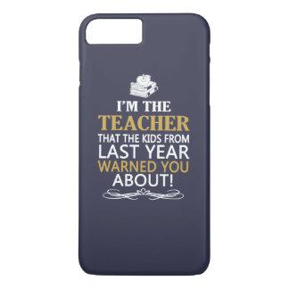 I'M THE TEACHER iPhone 7 PLUS CASE