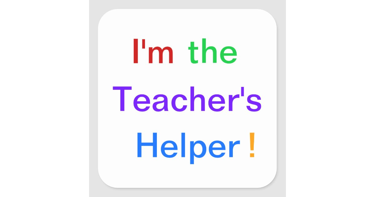 Quot I M The Teacher S Helper Quot Stickers Zazzle Com