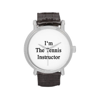 I'm The Tennis Instructor Watches
