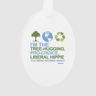 I'm the tree-hugging, pro-choice, liberal hippie