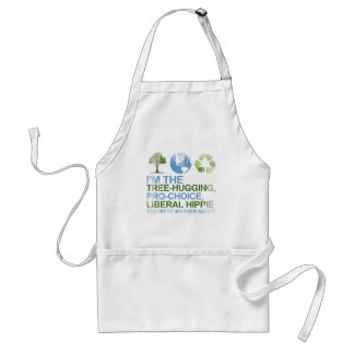 I'm the tree-hugging, pro-choice, liberal hippie y adult apron