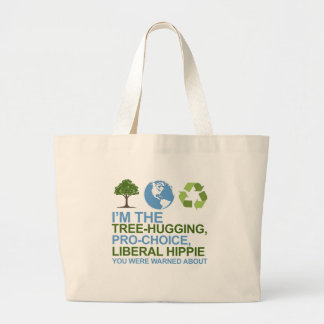 I'm the tree-hugging, pro-choice, liberal hippie y bag