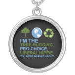 I'm the tree-hugging, pro-choice, liberal hippie y necklace