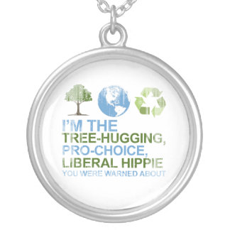 I'm the tree-hugging, pro-choice, liberal hippie y silver plated necklace