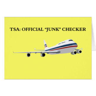I'm the TSAs Official Junk Checker Card