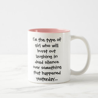 I'm the type of girl who will burst out laughin... Two-Tone coffee mug