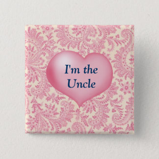 """I'm the Uncle"" Pink Pinback Button"