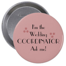 Im The Wedding Coordinator Pinback Button at Zazzle