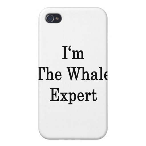 I'm The Whale Expert iPhone 4/4S Cases