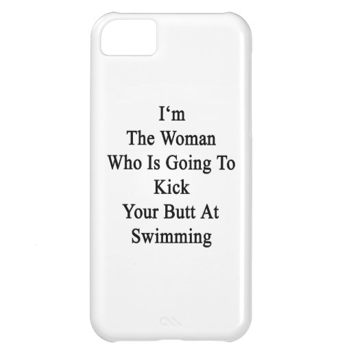 I'm The Woman Who Is Going To Kick Your Butt At Sw iPhone 5C Case