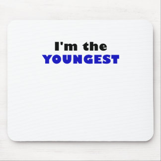 Im the Youngest Mouse Pad
