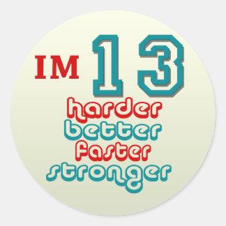 I'm Thirteen. Harder Better Faster Stronger! Birth Classic Round Sticker