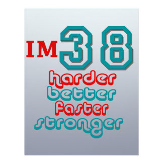 I'm Thirty Eight. Harder Better Faster Stronger! B Flyers
