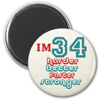 I'm Thirty Four. Harder Better Faster Stronger! Bi Fridge Magnet