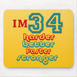 I'm Thirty Four. Harder Better Faster Stronger! Bi Mouse Pads