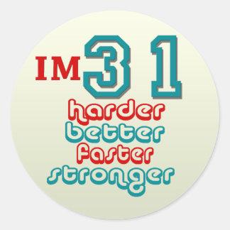 I'm Thirty One. Harder Better Faster Stronger! Bir Classic Round Sticker