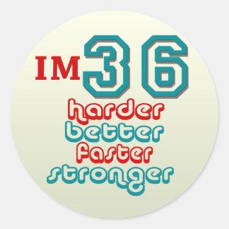 I'm Thirty Six. Harder Better Faster Stronger! Bir Classic Round Sticker