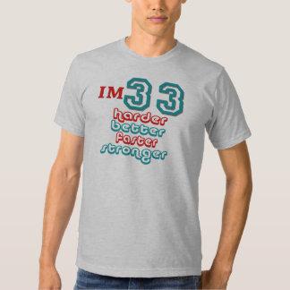 I'm Thirty Three. Harder Better Faster Stronger! B T Shirt