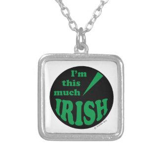 I'm This Much Irish Pendant