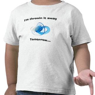 I'm throwin it away, Tomorrow... Tshirt