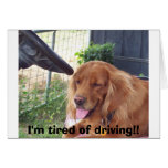 I'm tired of driving!! greeting card