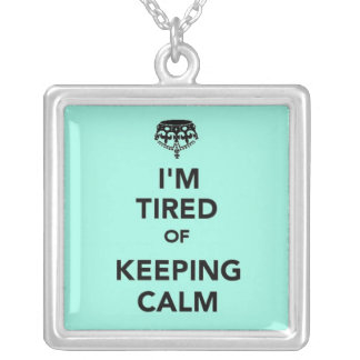 I'm Tired of Keeping Calm Square Pendant Necklace