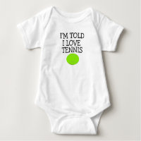 I'm Told I Love Tennis Baby Bodysuit