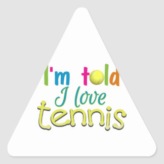 Im told I love Tennis Triangle Sticker
