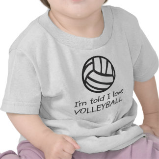 I'm told I love VOLLEYBALL Infant T-Shirt