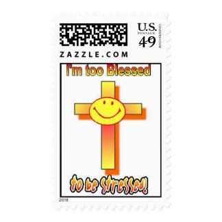 I'm Too Blessed To Be Stressed! Stamps