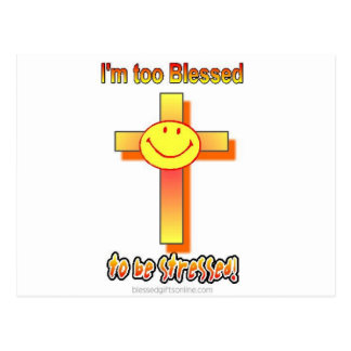 I'm Too Blessed to be Stressed Postcard